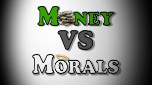 money vs morals