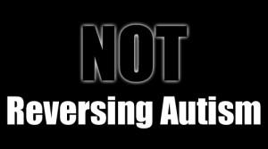 not_reversing_autism